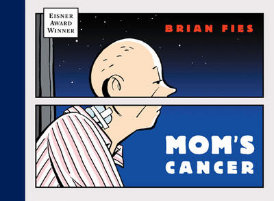 Mom's Cancer - Brian Fies